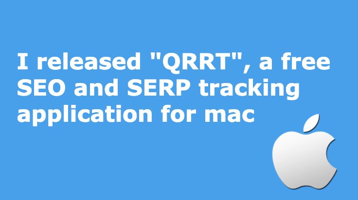 """uxcrepe_I released """"QRRT"""", a free SEO and SERP tracking application for mac"""